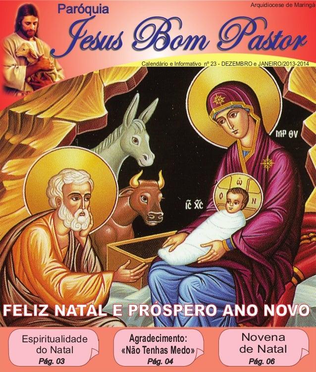 Arquidiocese de Maringá  Paróquia  Jesus Bom Pastor  Calendário e Informativo nº 23 - DEZEMBRO e JANEIRO/2013-2014  FELIZ ...