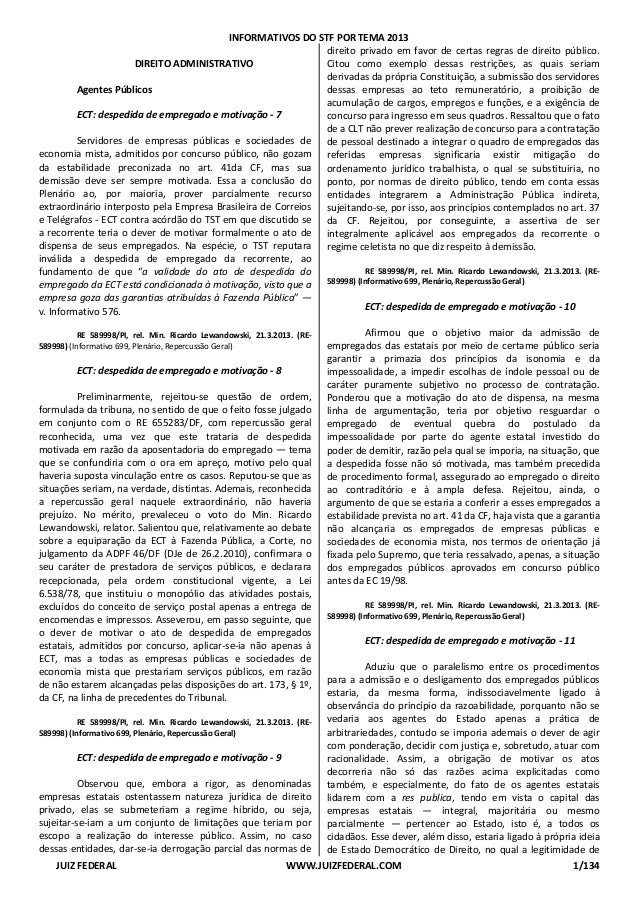 INFORMATIVOS DO STF POR TEMA 2013 JUIZ FEDERAL WWW.JUIZFEDERAL.COM 1/134 DIREITO ADMINISTRATIVO Agentes Públicos ECT: desp...