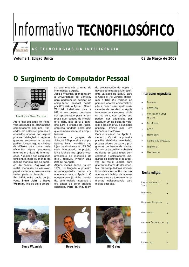 Informativo TECNOFILOSÓFICO                AS TECNOLOGIAS DA INTELIGÊNCIA  Volume 1, Edição Única                         ...