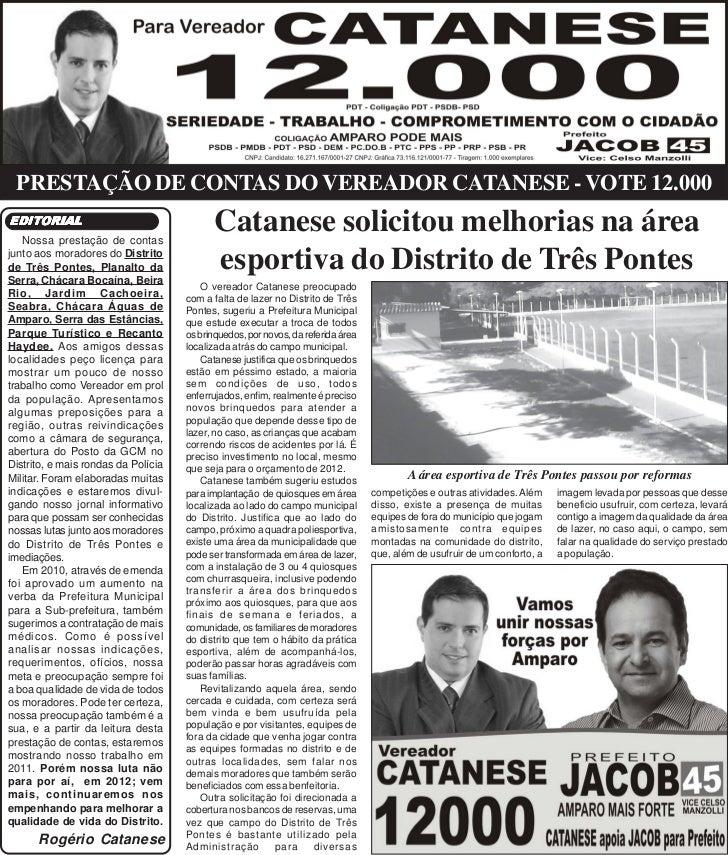 PRESTAÇÃO DE CONTAS DO VEREADOR CATANESE - VOTE 12.000EDITORIALEDITORIAL   Nossa prestação de contas                      ...