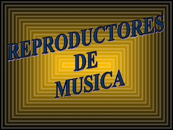 REPRODUCTORES  DE MUSICA
