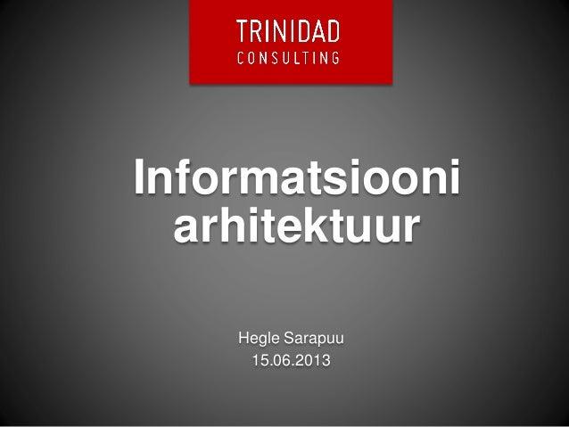 InformatsiooniarhitektuurHegle Sarapuu15.06.2013