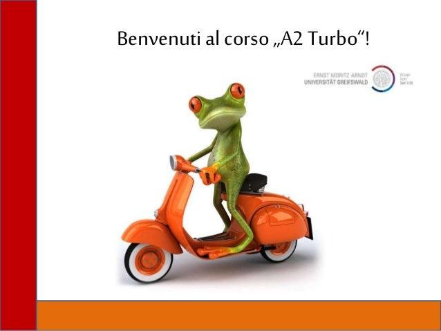 "Benvenutial corso""A2 Turbo""!"