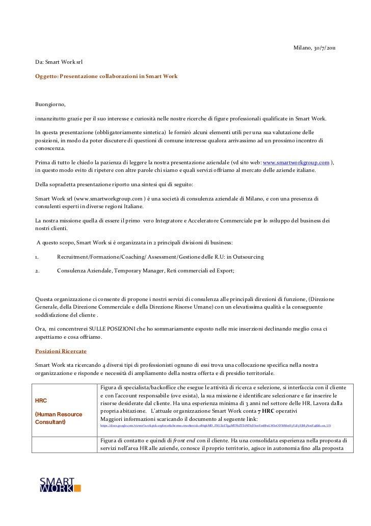 Milano, 30/7/2011Da: Smart Work srlOggetto: Presentazione collaborazioni in Smart WorkBuongiorno,innanzitutto grazie per i...