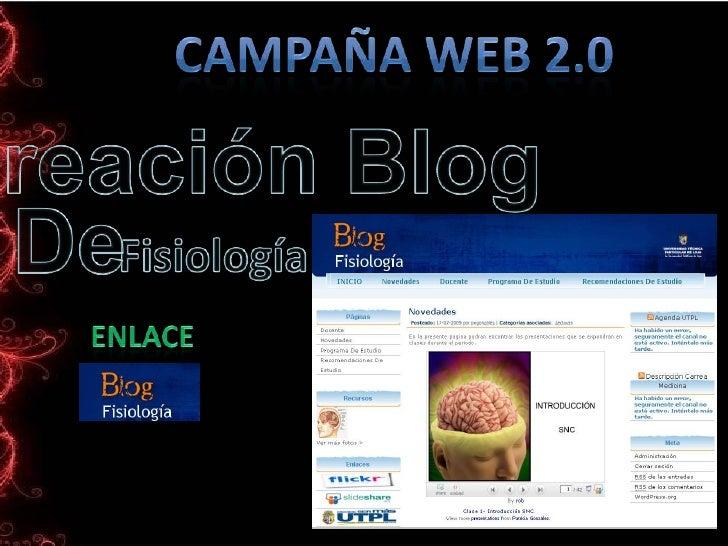 Campaña Web 2.0<br />Creación Blog <br />De<br />enlace<br />Fisiología<br />/<br />