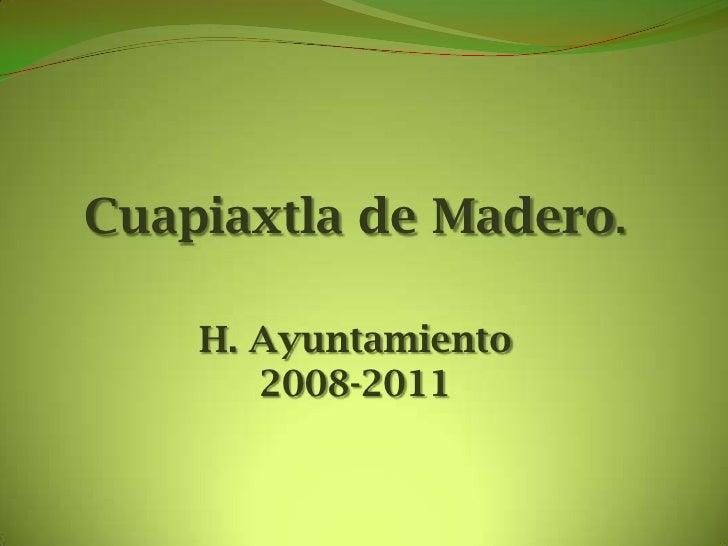 Cuapiaxtla de Madero.<br />H. Ayuntamiento 2008-2011<br />