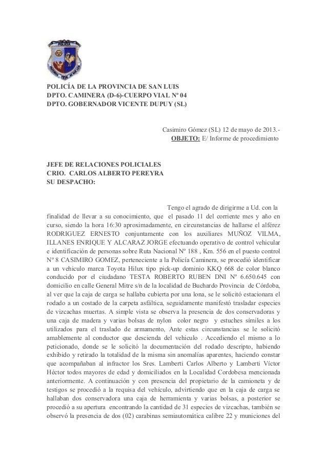 POLICÍA DE LA PROVINCIA DE SAN LUISDPTO. CAMINERA (D-6)-CUERPO VIAL Nº 04DPTO. GOBERNADOR VICENTE DUPUY (SL)Casimiro Gómez...
