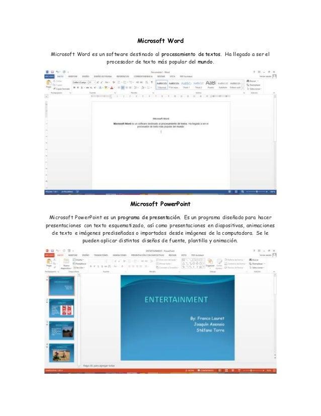 Microsoft Word  Microsoft Word es un software destinado al procesamiento de textos. Ha llegado a ser el  procesador de tex...