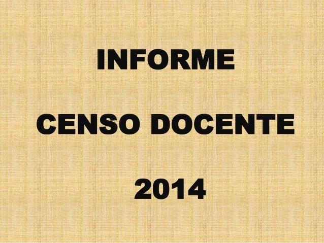 INFORME CENSO DOCENTE 2014