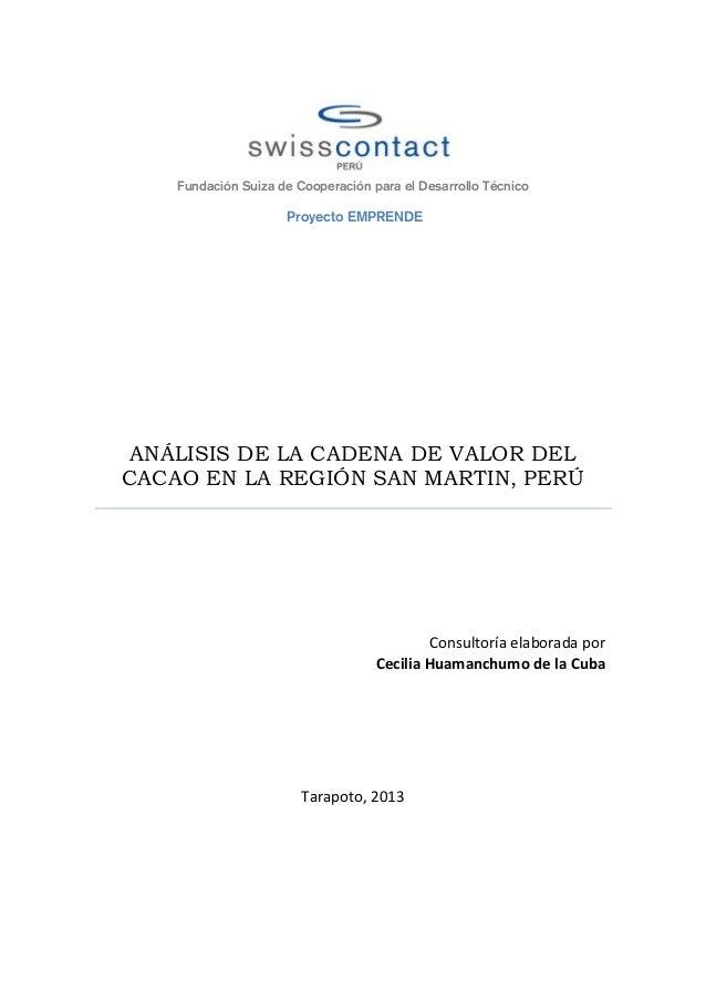 Fundación Suiza de Cooperación para el Desarrollo Técnico Proyecto EMPRENDE ANÁLISIS DE LA CADENA DE VALOR DEL CACAO EN LA...