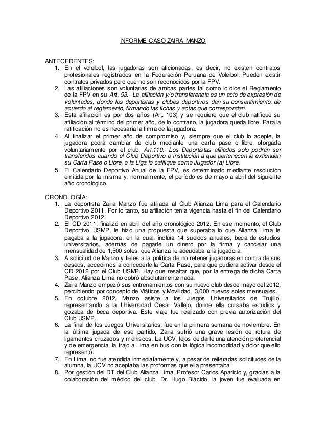 INFORME CASO ZAIRA MANZO ANTECEDENTES: 1. En el voleibol, las jugadoras son aficionadas, es decir, no existen contratos pr...