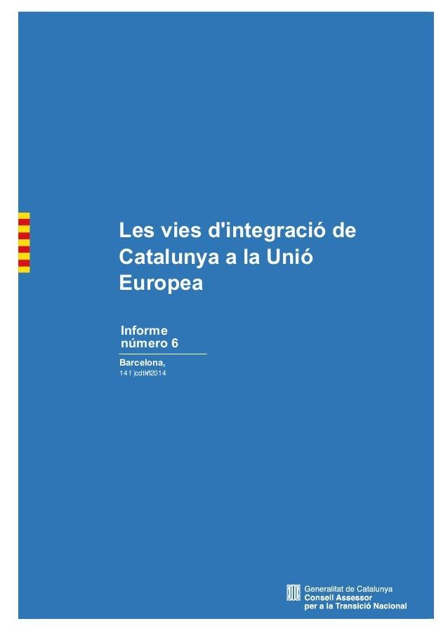 1 Barcelona, Informe Les vies d'integració de Catalunya a la Unió Europea 14 2014 número 6