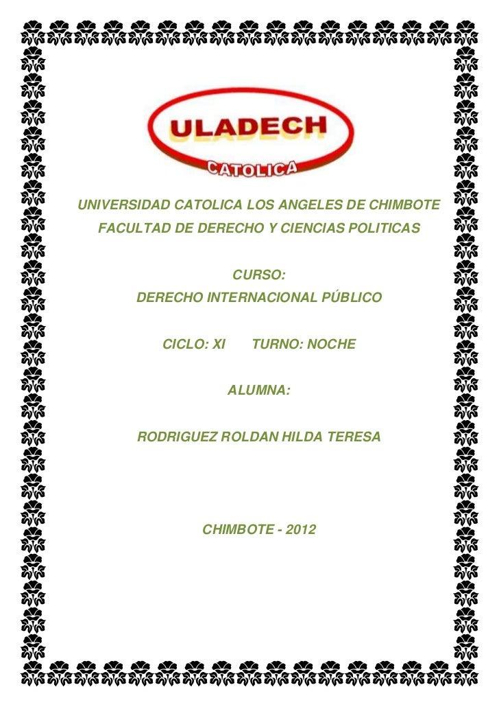UNIVERSIDAD CATOLICA LOS ANGELES DE CHIMBOTE  FACULTAD DE DERECHO Y CIENCIAS POLITICAS                      CURSO:       D...