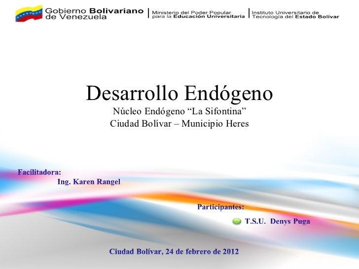 """Desarrollo Endógeno Núcleo Endógeno """"La Sifontina"""" Ciudad Bolívar – Municipio Heres"""