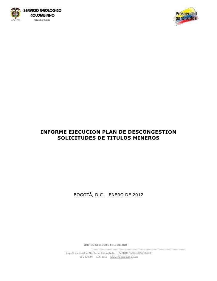 INFORME EJECUCION PLAN DE DESCONGESTION     SOLICITUDES DE TITULOS MINEROS               BOGOTÁ, D.C.                     ...