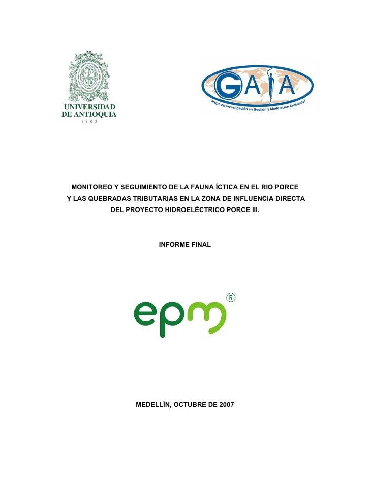 EMPRESAS PÚBLICAS DE MEDELLIN E.S.P Subgerencia Proyectos Generación Proyecto Hidroeléctrico Porce III             MONITOR...