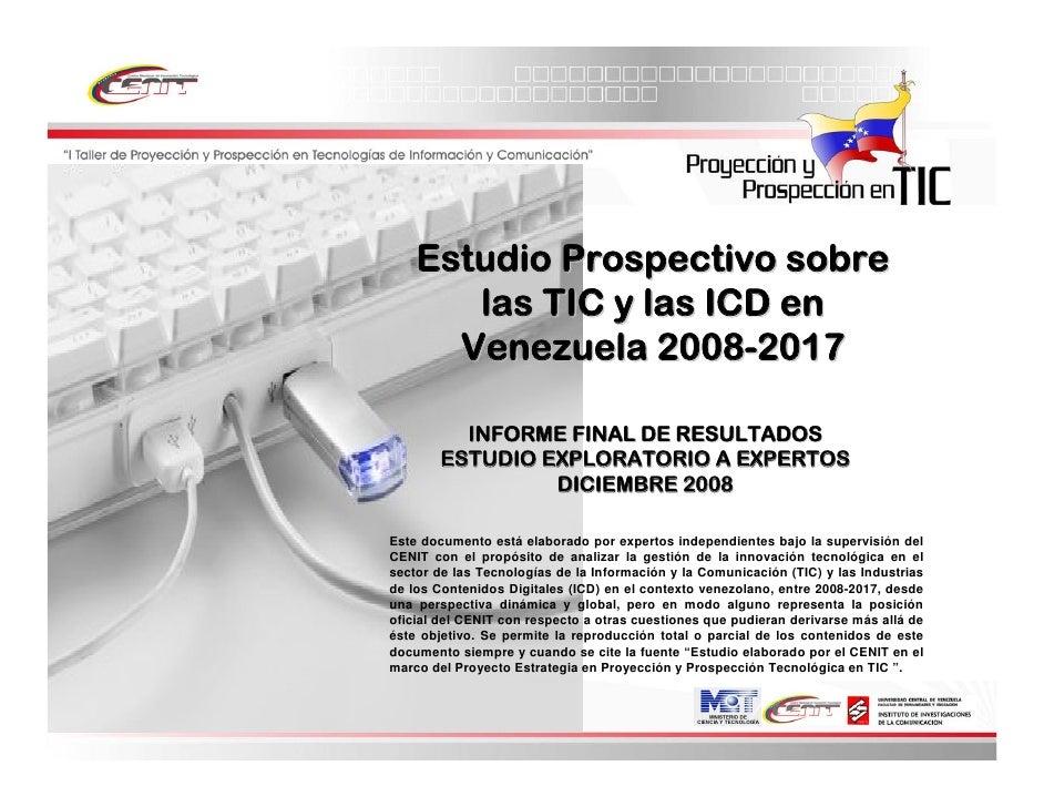 Estudio Prospectivo sobre        las TIC y las ICD en       Venezuela 2008-2017            INFORME FINAL DE RESULTADOS    ...