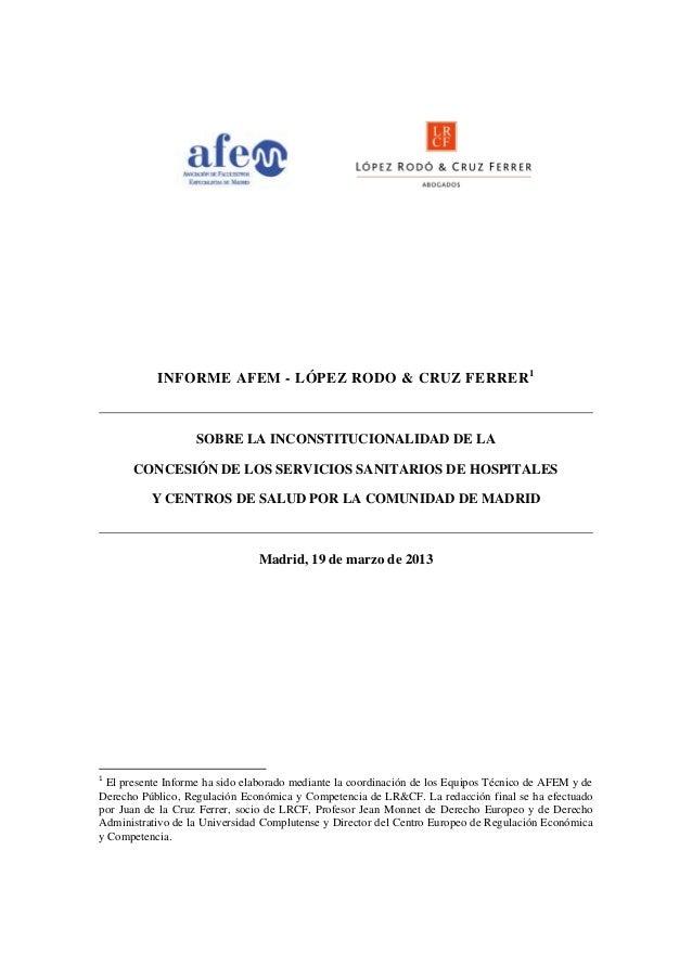 INFORME AFEM - LÓPEZ RODO & CRUZ FERRER 1                   SOBRE LA INCONSTITUCIONALIDAD DE LA      CONCESIÓN DE LOS SERV...