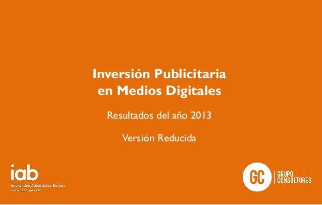 Inversión Publicitaria en Medios Digitales Resultados del año 2013 Versión Reducida