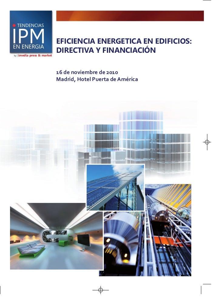 EFICIENCIA ENERGETICA EN EDIFICIOS:                               DIRECTIVA Y FINANCIACIÓNby | imedia   press & market    ...