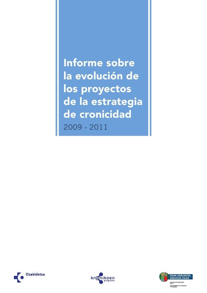 Informe sobrela evolución delos proyectosde la estrategiade cronicidad2009 - 2011