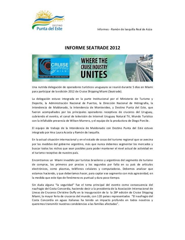 Informes - Ramón de Isequilla Real de Azúa                          INFORME SEATRADE 2012Una nutrida delegación de operado...