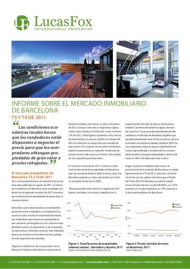 """INFORME SOBRE EL MERCADO INMOBILIARIODE BARCELONAT3 Y T4 DE 2011""""  Las condiciones eco-nómicas locales hacen              ..."""