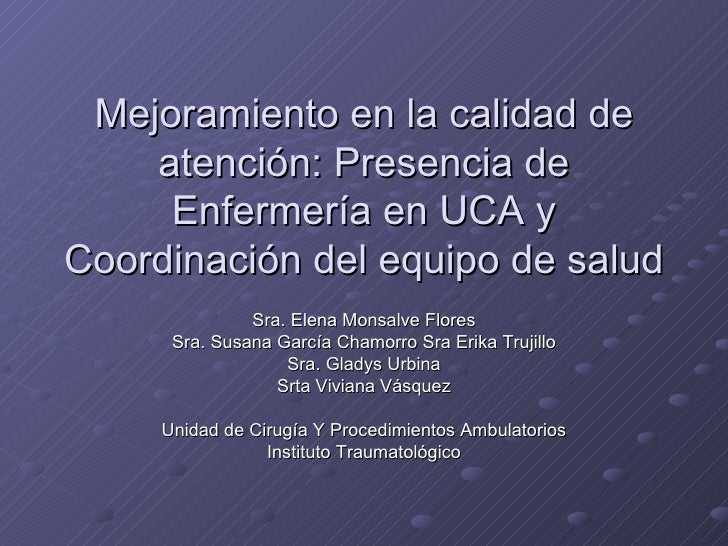 Mejoramiento en la calidad de atención: Presencia de Enfermería en UCA y Coordinación del equipo de salud Sra. Elena Monsa...