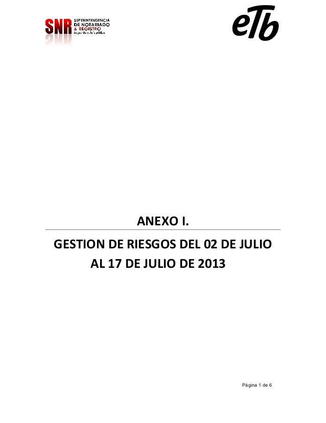 ANEXO I. GESTION DE RIESGOS DEL 02 DE JULIO AL 17 DE JULIO DE 2013  Página 1 de 6