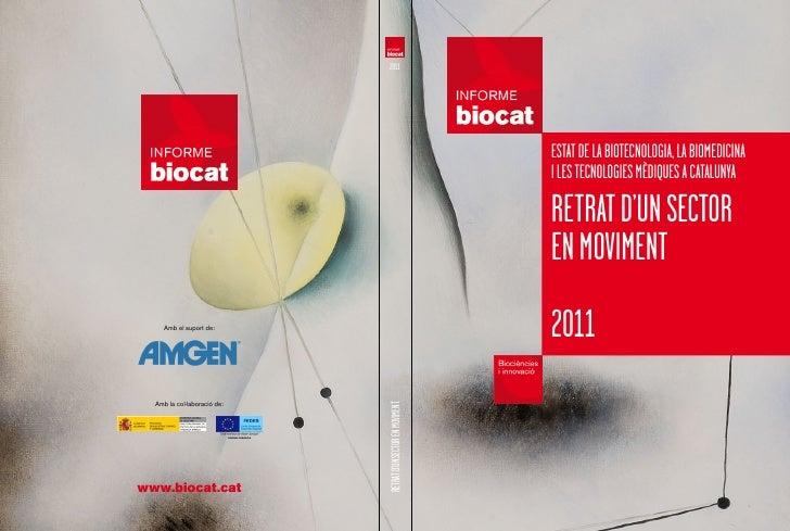 ESTAT DE LA BIOTECNOLOGIA, LA BIOMEDICINAI LES TECNOLOGIES MÈDIQUES A CATALUNYARETRAT D'UN SECTOREN MOVIMENT2011