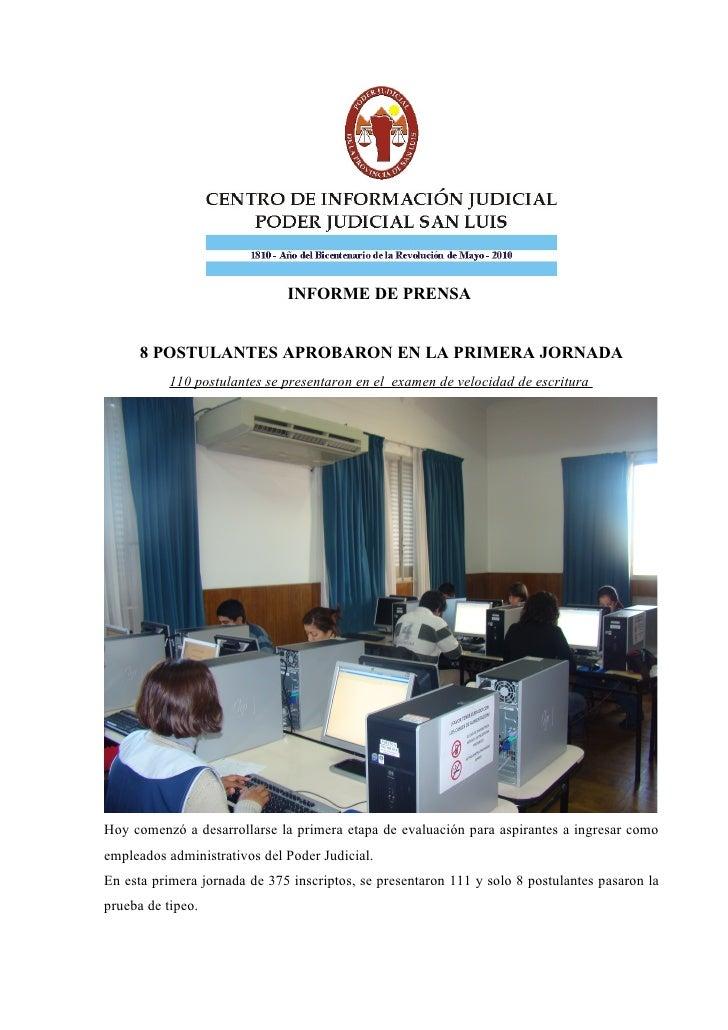 INFORME DE PRENSA         8 POSTULANTES APROBARON EN LA PRIMERA JORNADA            110 postulantes se presentaron en el ex...
