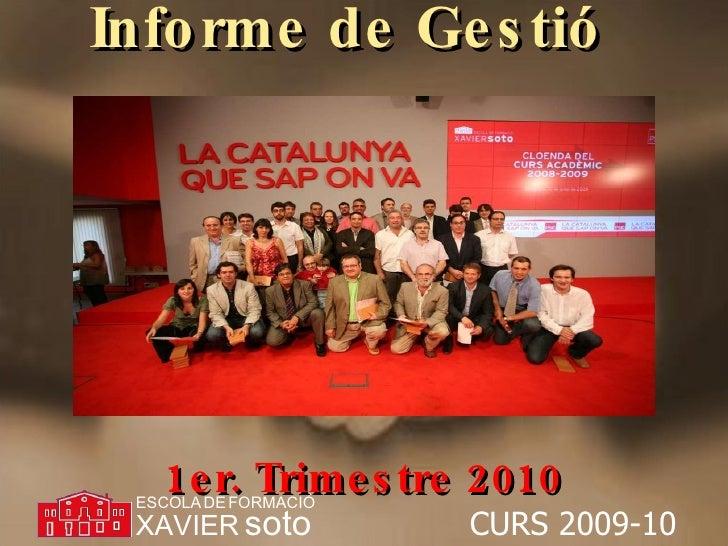 Informe de Gestió  1er. Trimestre 2010