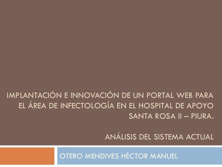 IMPLANTACIÓN E INNOVACIÓN DE UN PORTAL WEB PARA   EL ÁREA DE INFECTOLOGÍA EN EL HOSPITAL DE APOYO                         ...