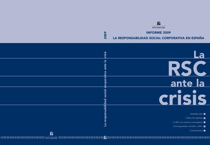 INFORME 2009 LA RESPONSABILIDAD SOCIAL CORPORATIVA EN ESPAÑA                                                          La  ...