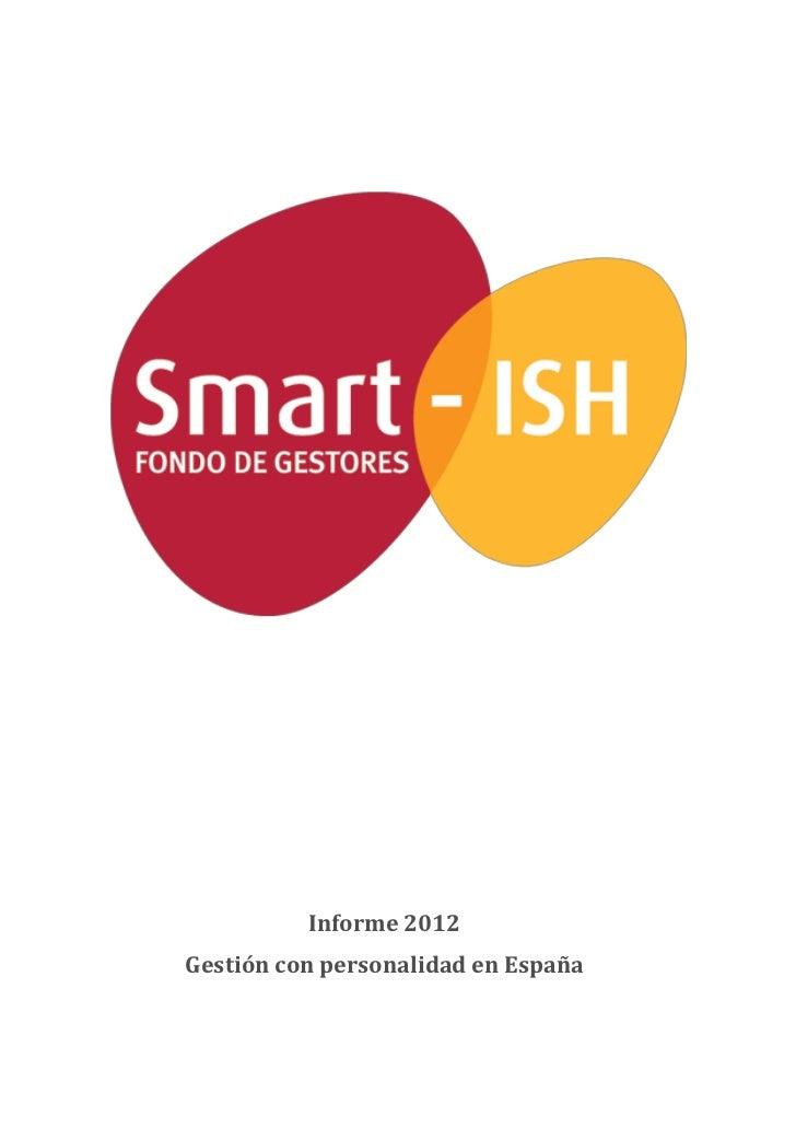 Informe 2012Gestión con personalidad en España