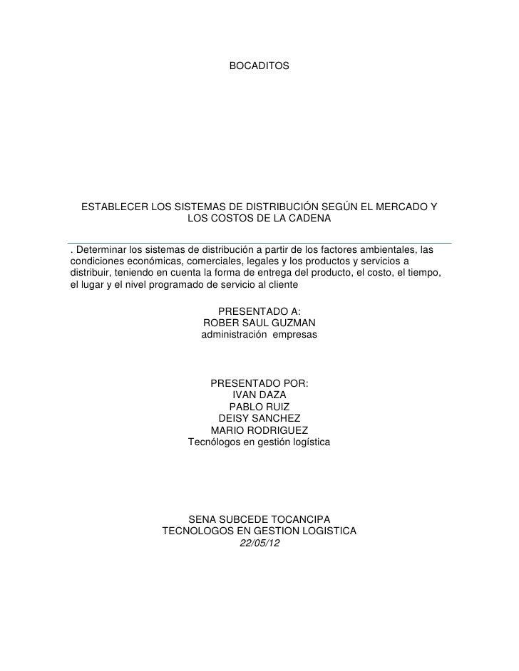 BOCADITOS  ESTABLECER LOS SISTEMAS DE DISTRIBUCIÓN SEGÚN EL MERCADO Y                    LOS COSTOS DE LA CADENA. Determin...