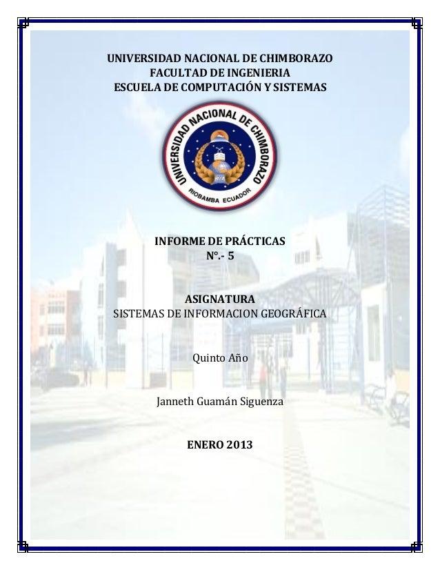 UNIVERSIDAD NACIONAL DE CHIMBORAZO FACULTAD DE INGENIERIA ESCUELA DE COMPUTACIÓN Y SISTEMAS  INFORME DE PRÁCTICAS N°.- 5  ...
