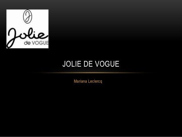 JOLIE DE VOGUE  Mariana Leclercq