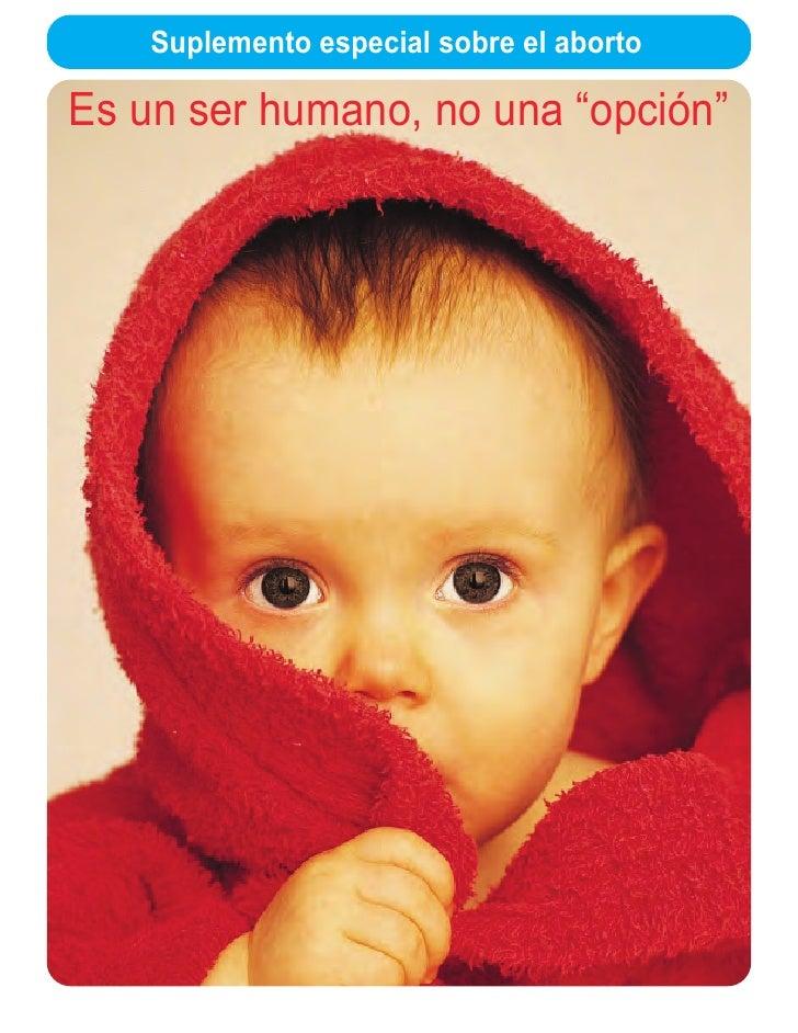 """Suplemento especial sobre el aborto  Es un ser humano, no una """"opción"""""""