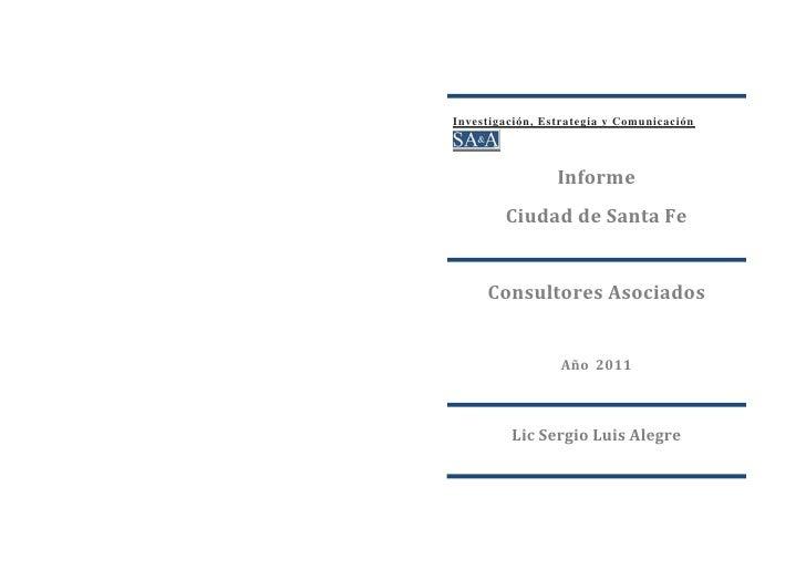 Investigación, Estrategia y Comunicación                 Informe        Ciudad de Santa Fe     Consultores Asociados      ...