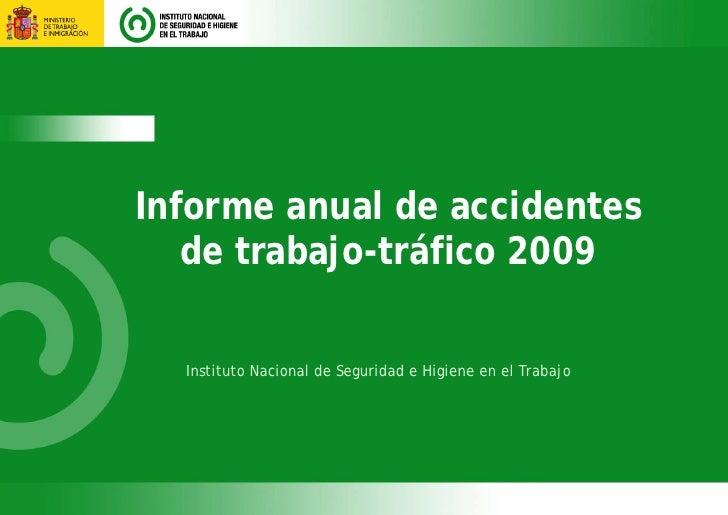Informe anual de accidentes   de trabajo-tráfico 2009  Instituto Nacional de Seguridad e Higiene en el Trabajo