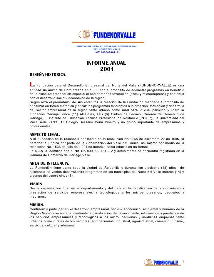 FUNDACION PARA EL DESARROLLO EMPRESARIAL                                         DEL NORTE DEL VALLE                      ...