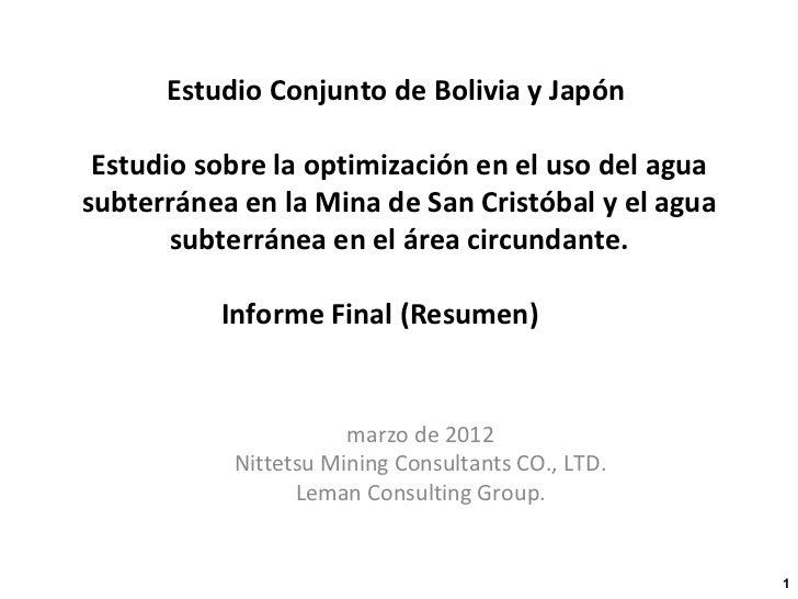 Estudio Conjunto de Bolivia y Japón  Estudio sobre la optimización en el uso del agua subterránea en la Mina de San Cristó...