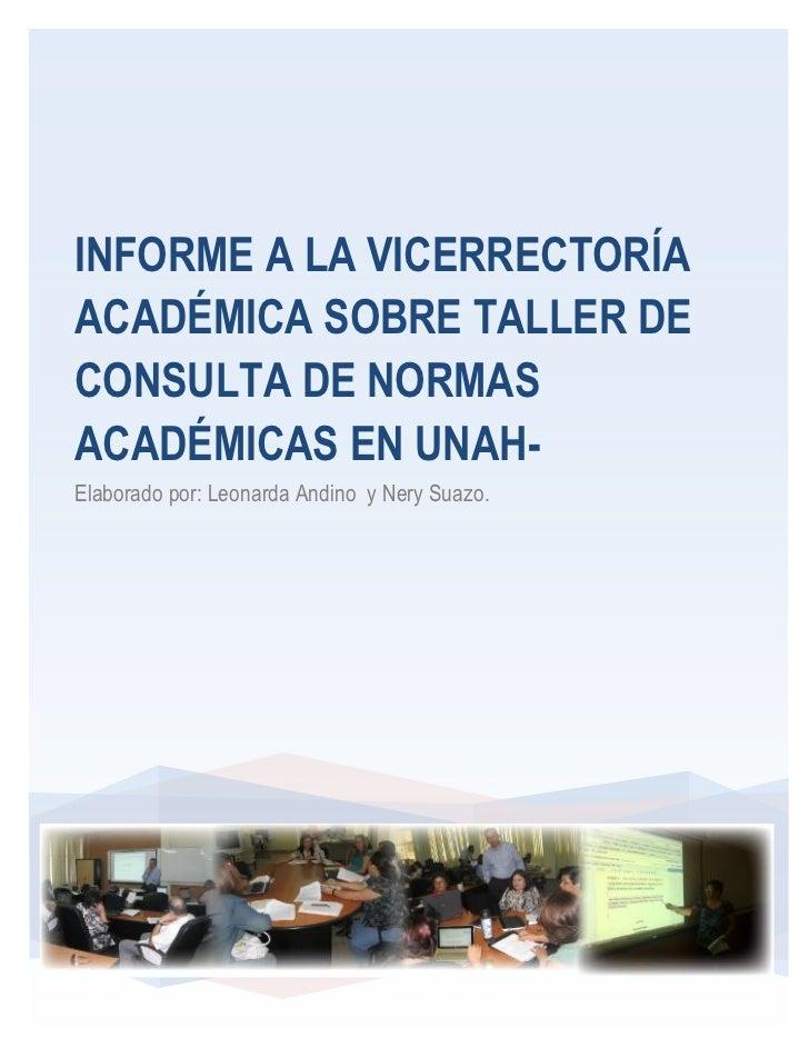 Informe a la vicerrectoría académica sobre taller de consulta de normas académicas en unah