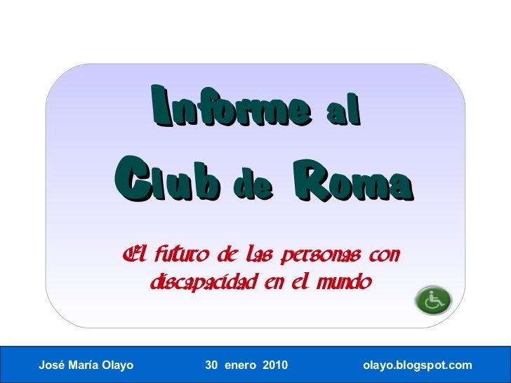 Informe al             Club de Roma               El futuro de las personas con                  discapacidad en el mundo ...