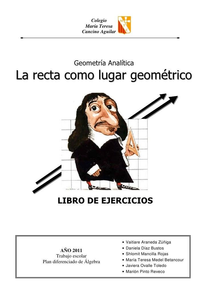 Colegio                        María Teresa                       Cancino Aguilar                   Geometría AnalíticaLa ...