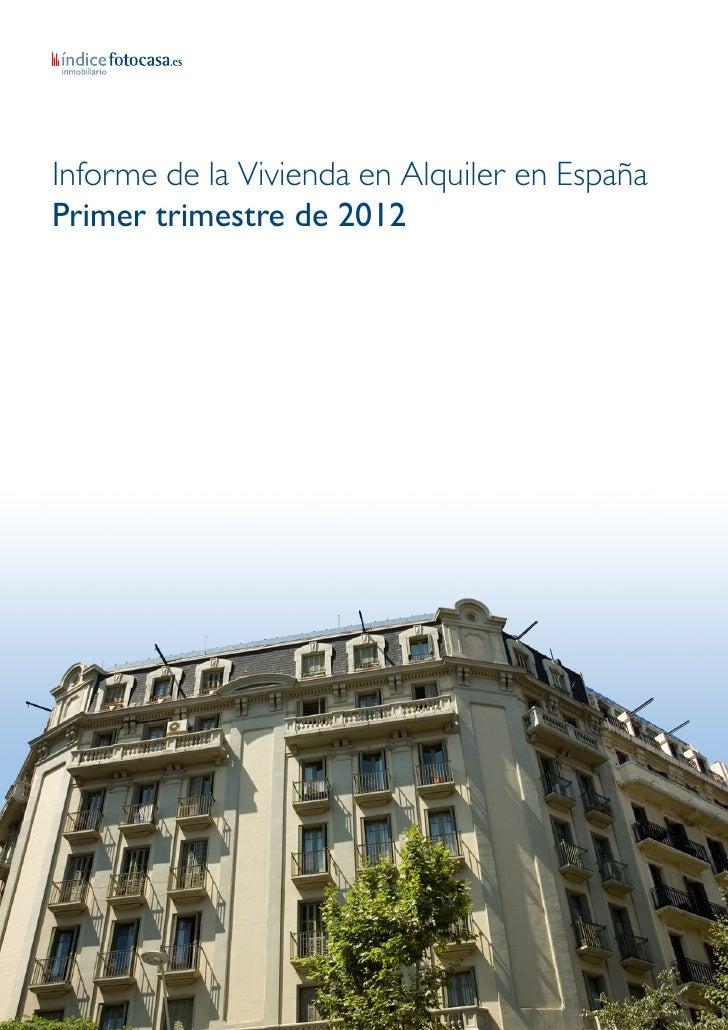 Informe de la Vivienda en Alquiler en EspañaPrimer trimestre de 2012