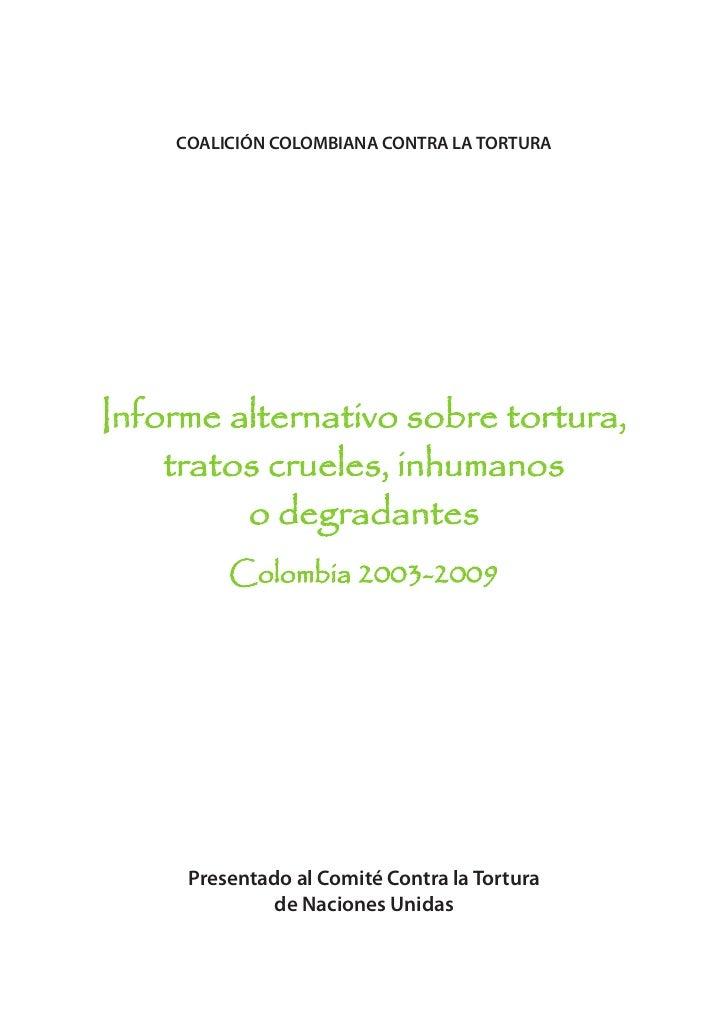 Informe alternativo sobre tortura, tratos crueles, inhumanos o degradantes Colombia 2003-2009