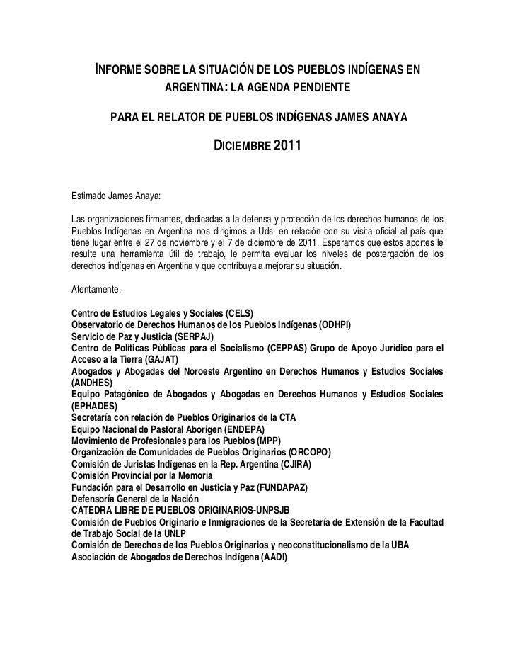 INFORME SOBRE LA SITUACIÓN DE LOS PUEBLOS INDÍGENAS EN ARGENTINA: LA AGENDA PENDIENTE PARA EL RELATOR DE PUEBLOS INDÍGENAS JAMES ANAYA DICIEMBRE 2011