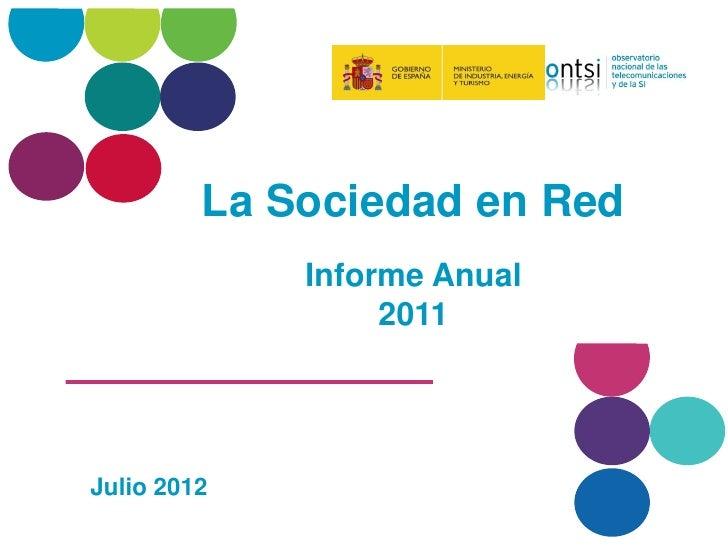 """Presentación Informe Anual """"La Sociedad en red 2011"""" (Edición 2012)"""